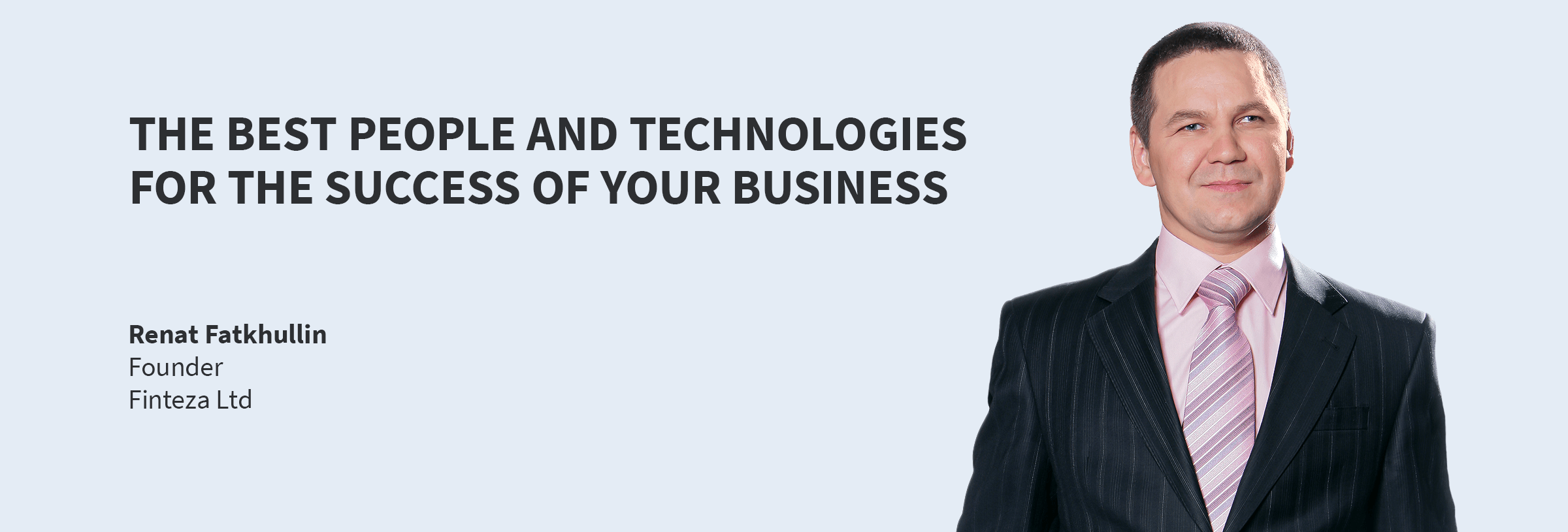 The best people and Finteza technologies — for the success of your business
